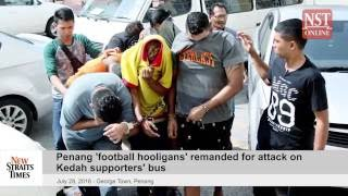Penang 'football hooligans' remanded for attack on Kedah supporters' bus