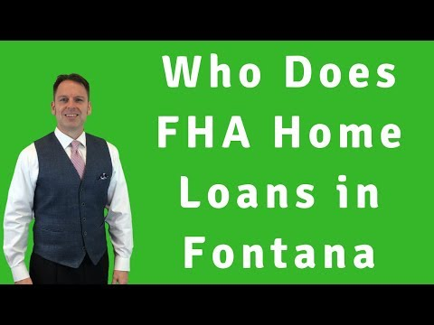 Who Does FHA Home Loans in Fontana - Purchase Loan