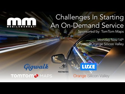 MobileMonday Silicon Valley -  2016 Nov 14th - Challenges in Starting an On Demand Service