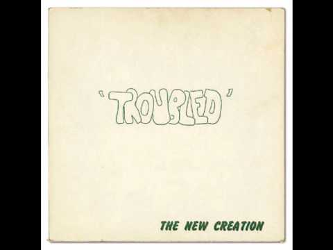 The New Creation - Troubled LP - Where Are You Going?