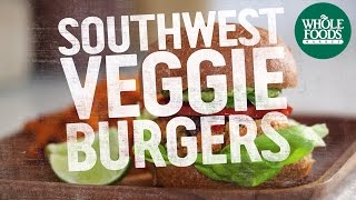Southwest Veggie Burgers | Quick & Simple Recipes | Whole Foods Market