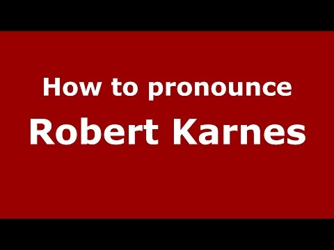 How to pronounce Robert Karnes (American English/US)  - PronounceNames.com