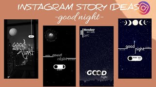 4 Creative Good Night Stories Ideas For Instagram  AESTHETIC 2020