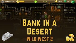Bank In A Desert - #3 Wild West 2 - Diggy's Adventure