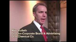 Mike Kolleth, Director-corporate brand and advertising , Dow Chemical Co.