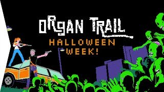 Organ Trail ► Zombies & Oregon Trail Gameplay - [Halloween Games Week!]