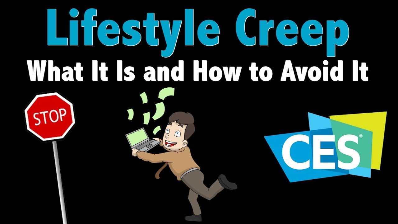 ff921d5ba2e9f How CES Can Fuel the Dangers of Lifestyle Creep