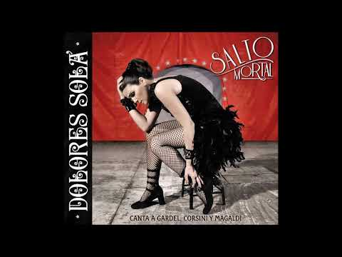 Dolores Solá - Salto Mortal (canta a Gardel, Corsini Y Magaldi)  2009