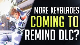 More KEYBLADES COULD BE COMING!? Kingdom Hearts 3 ReMIND DLC - Discussion