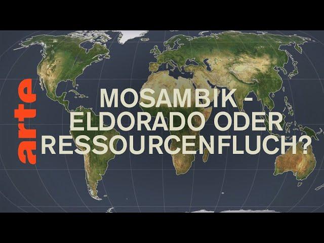 Mosambik - Eldorado oder Ressourcenfluch? | Mit offenen Karten | ARTE