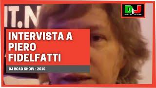 Intervista a Piero Fidelfatti @ DJ Road Show 2010