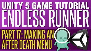 Unity Endless Runner Tutorial #17 - Making An After Death Menu
