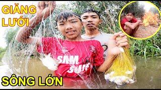Thử Thách Sinh Tồn Giăng Lưới Mò Cá Trên Sông Lớn Cùng Team Anh Ba Phải TV