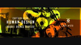 Captain Hook-Human Design(Double drinks Bootleg)|FREE DOWNLOAD|Muzenga Rec