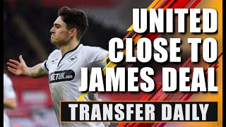 Manchester United close to signing Daniel James from Swansea for £15m | Transfer Daily