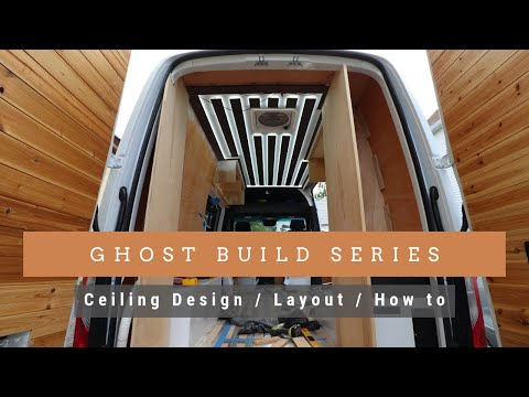 Ghost Van Build - The Floating Ceiling Design and Layout
