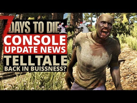 7 DAYS TO DIE CONSOLE UPDATE NEWS! TellTale Are Back? What Does This Mean For Ps4 Xbox Players?