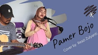 Download PAMER BOJO - REAZI ZULYANTI [COVER WITH LYRIC]