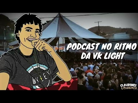 PODCAST 001 LIGHT DESCARREGANDO O PENTE NAS PÃO CARECA [ DJ RUAN DA VK ] 2018