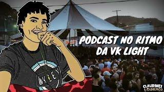 PODCAST 001 LIGHT DESCARREGANDO O PENTE NAS PÃO CARECA [ DJ RUAN DA VK ] 2018