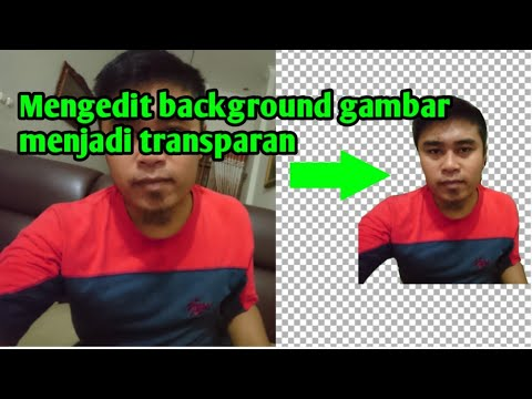 Cara edit foto transparan - YouTube