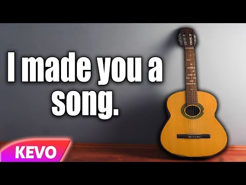 I made you a song