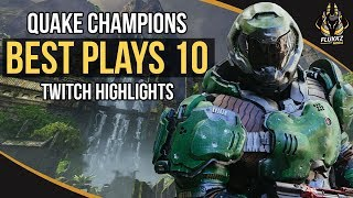 QUAKE CHAMPIONS BEST PLAYS 10 (TWITCH HIGHLIGHTS)