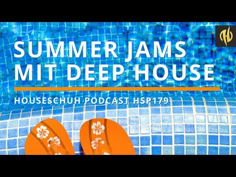 Summer Jams mit Deep House von Sam Shure, Jimpster, Tim Deluxe und Husky | Houseschuh Podcast HSP179