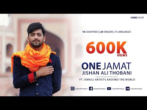 One Jamat - Jishan Ali Thobani ft. Ismaili Artists Around The World | 10 Countries | 20 Singers