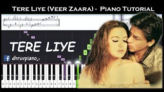 ♫ TERE LIYE (Veer Zaara)    🎹 Piano Tutorial + Sheet Music (with English Notes) + MIDI