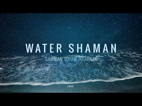 Water Shaman - Shaman Drum Journey & Koshi bells - Tantra Music | Calm