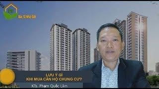 Business MUA CĂN HỘ CHUNG CƯ NÊN LƯU Ý GÌ ? | Bác Sĩ Nhà Đất - Investment real estate