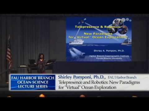Shirley POMPONI 1/14/15  Teleprescence and Robots: New Paradigms for for 'Virtual' Ocean Exploration