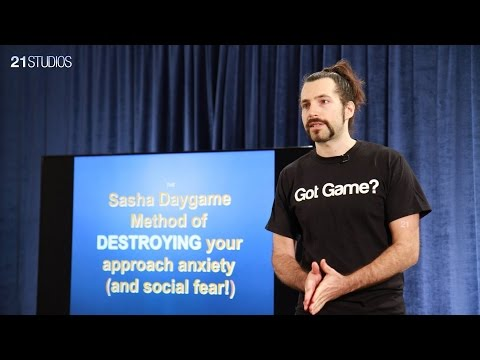 How to Destroy Your Approach Anxiety & Social Fear | Sasha D