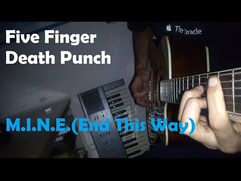 Five Finger Death Punch -  M.I.N.E (End This Way) Acoustic Cover HD