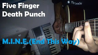 Five Finger Death Punch M I N E End This Way Acoustic Cover HD
