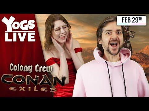 THE WORLD OF CONAN! - Conan Exiles - Colony Crew W/ Lewis, Leo, Pedguin And Ravs! - 29/02/20