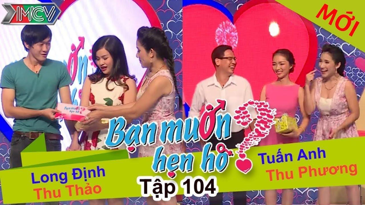 BẠN MUỐN HẸN HÒ #104 UNCUT | Long Định – Thu Thảo | Tuấn Anh – Thu Phương | 051015 💖