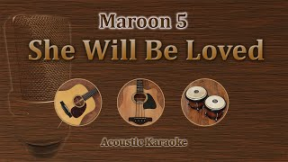 she will be loved - maroon 5 karaoke acoustic version