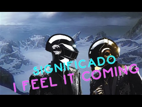 Significado I Feel It Coming Daft Punk ft....
