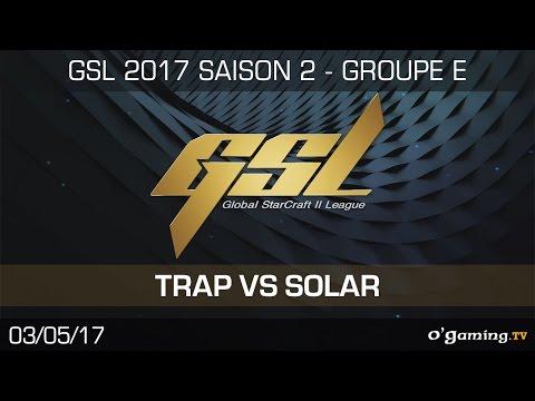 Trap vs Solar - GSL S2 - RO32 - Group E - Match 2 - Starcraft 2