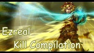 League of Legends - Ezreal Kill Compilation #5