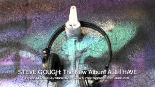 STEVE GOUGH: ALL I HAVE Album Promo Mix
