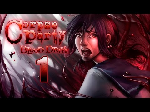 WELCOME BACK TO HELL   Corpse Party: Blood Drive   01