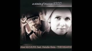 Alex M.O.R.P.H. feat. Natalie Gioia - The Reason