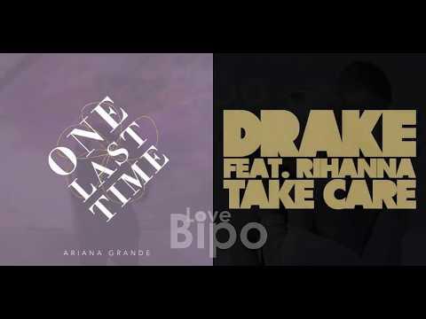 One Last Time vs. Take Care - Ariana Grande & Drake feat. Rihanna (MashUp) † MEMORIAL