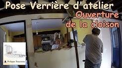 Faire une Ouverture dans une cloison et Poser une verriere d'atelier interieure - #3 - Ouverture