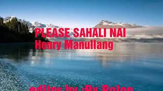 Henry Manullung Please Sahali Nai lirik (Lirik Vidio)