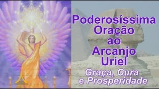 Baixar Poderosíssima Oração ao Arcanjo Uriel - Graça, Cura e Prosperidade