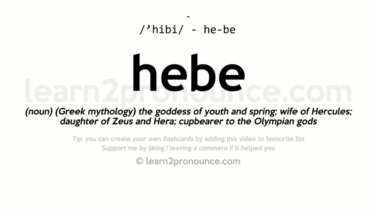 hebe pronunciation and definition youtube